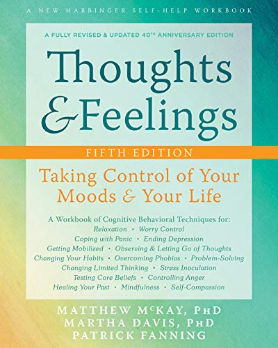 matthew-mckay-thoughts-and-feelings-taking-control-of-your-moods-and-your-life-0005-editionfifth-edition-