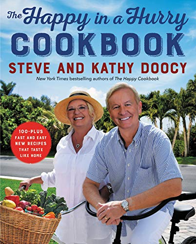 steve-doocy-the-happy-in-a-hurry-cookbook-100-plus-fast-and-easy-new-recipes-that-taste-lik