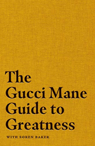 gucci-mane-the-gucci-mane-guide-to-greatness