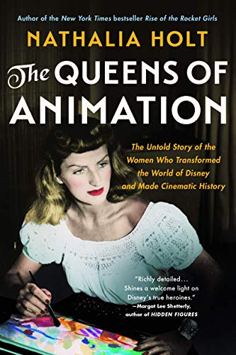 nathalia-holt-the-queens-of-animation-the-untold-story-of-the-women-who-transformed-the-world-of-disney-and-made-cinematic-history