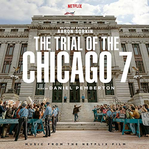The Trial Of The Chicago 7 Music From The Netflix Film Daniel Pemberton