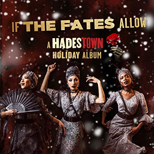 If The Fates Allow A Hadestown Holiday Album If The Fates Allow A Hadestown Holiday Album Amped Exclusive