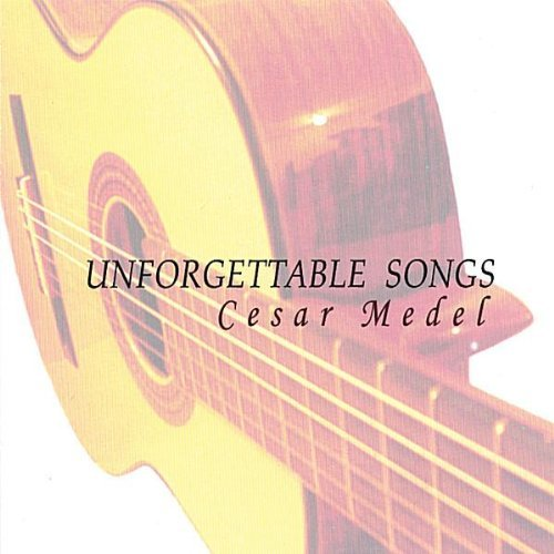 Cesar Medel Unforgettable Songs