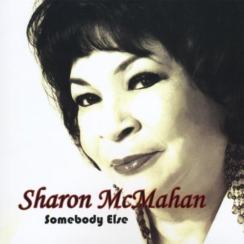 Sharon Mcmahan Somebody Else
