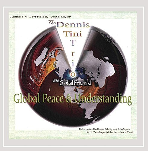 Dennis Trio & Global Frie Tini Global Peace & Understanding