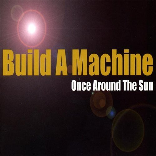 Build A Machine Once Around The Sun