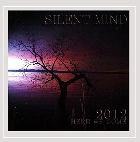 Silent Mind 2012 Here We Come