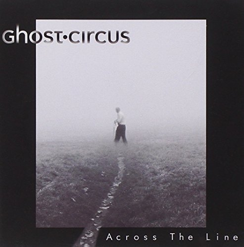 Ghost Circus Across The Line
