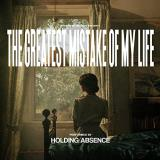 Holding Absence Greatest Mistake Of My Life Amped Exclusive