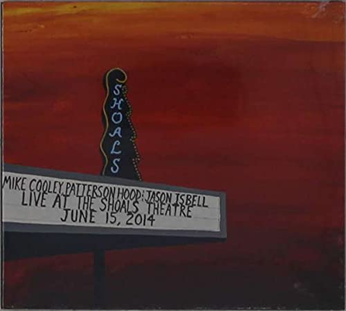 Mike Cooley, Patterson Hood & Jason Isbell/Live At The Shoals Theatre (4LP)