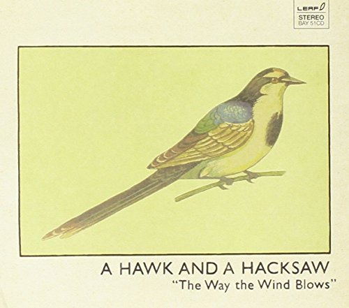 Hawk & A Hacksaw Way The Wind Blows