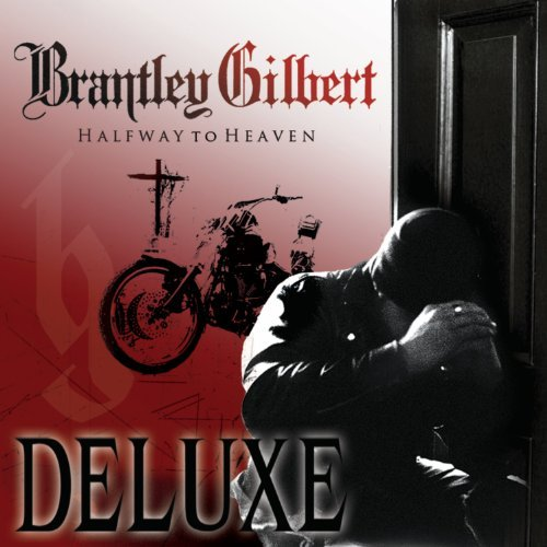 Brantley Gilbert Halfway To Heaven Deluxe Ed.