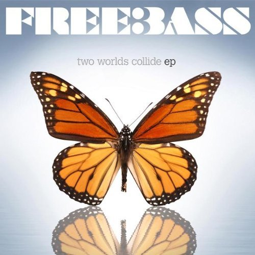 Freebass Two Worlds Collide