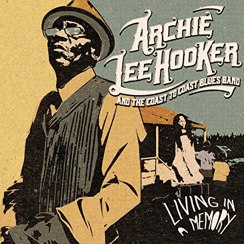 Archie Lee Hooker & The Coast to Coast Blues Band/Living In A Memory