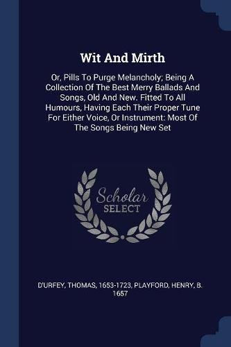 durfey-thomas-1653-1723-wit-and-mirth-or-pills-to-purge-melancholy-being-a-collection