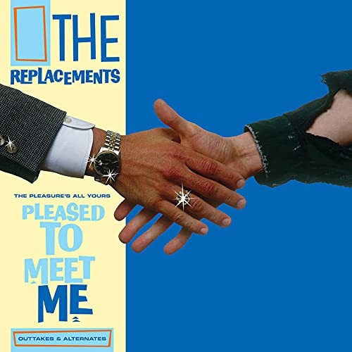 the-replacements-the-pleasures-all-yours-pleased-to-meet-me-outtakes-alternates-ltd-6050-rsd-2021-exclusive
