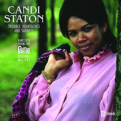 candi-staton-trouble-heartaches-sadness-the-lost-fame-sessions-masters-ltd-3000-rsd-2021-exclusive