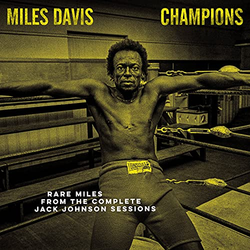 miles-davis-champions-rare-miles-from-the-complete-jack-johnson-sessions-opaque-yellow-vinyl-ltd-7500-rsd-2021-exclusive