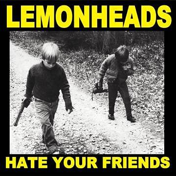 lemonheads-hate-your-friends-yellow-vinyl-ltd-1000-rsd-2021-exclusive