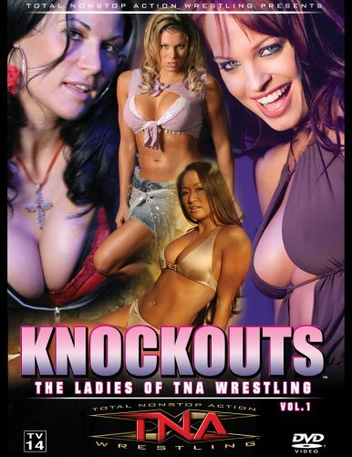 Knockouts Ladies Of Tna Wrest Vol. 1 Knockouts Ladies Of Tn