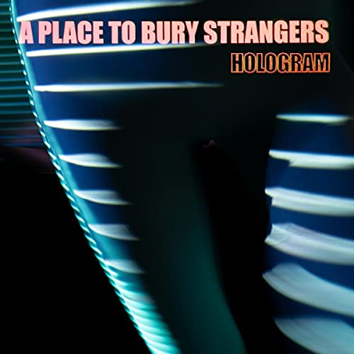 A Place To Bury Strangers/Hologram (NEON ORANGE VINYL)@w/ download card