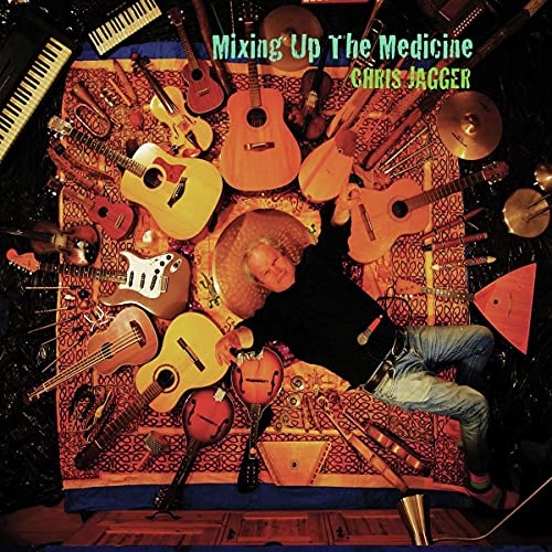 Chris Jagger/Mixing Up The Medicine
