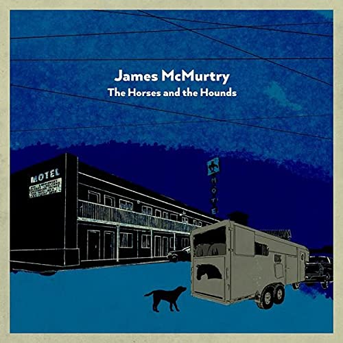 James McMurtry/The Horses & the Hounds (INDIE EXCLUSIVE, GRAY VINYL)