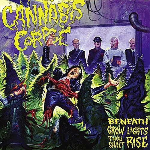 Cannabis Corpse/Beneath Grow Lights Thou Shalt Rise