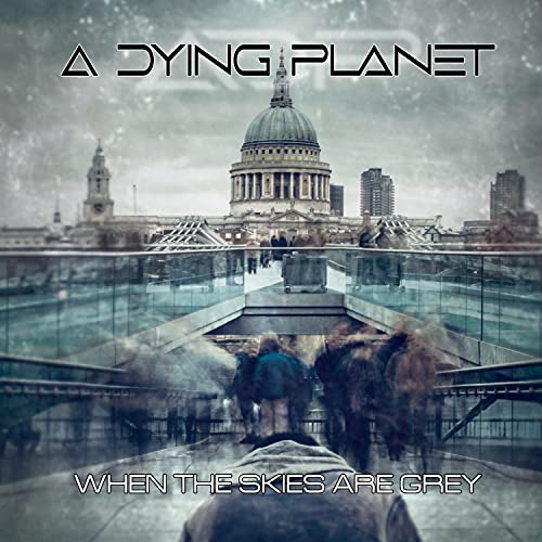 A Dying Planet/When The Skies Are Grey