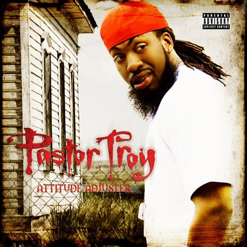 pastor-troy-attitude-adjuster-explicit-version