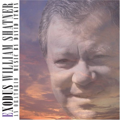 William Shatner Exodus An Oratorio In Three P