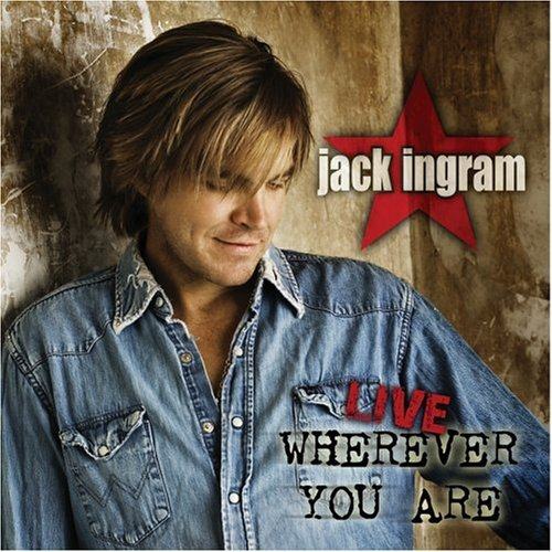 Jack Ingram Live Wherever You Ar