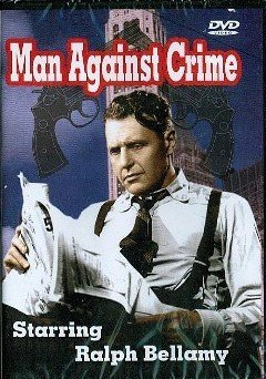 Ralph Bellamy Man Against Crime