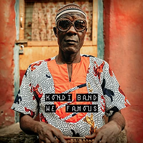 Kondi Band/We Famous
