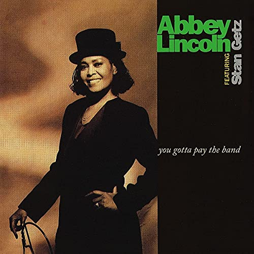 Abbey Lincoln/You Gotta Pay The Band