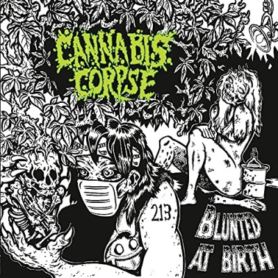 Cannabis Corpse/Blunted At Birth