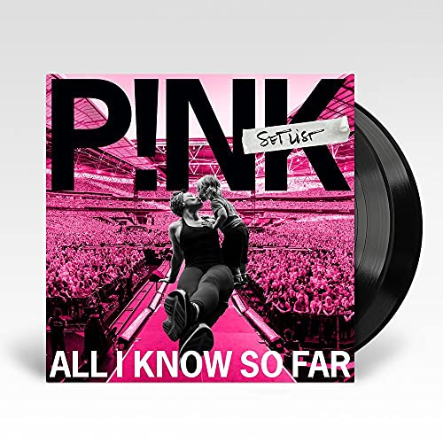 Pink/All I Know So Far: Setlist@Explicit Version