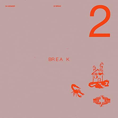Oh Wonder/22 Break