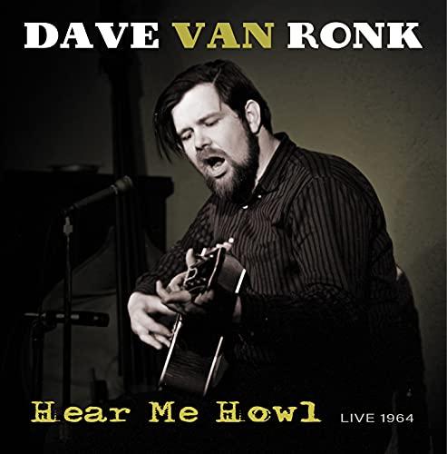 Dave Van Ronk/Hear Me Howl - Live 1964@RSD Black Friday Exclusive/Ltd. 1000