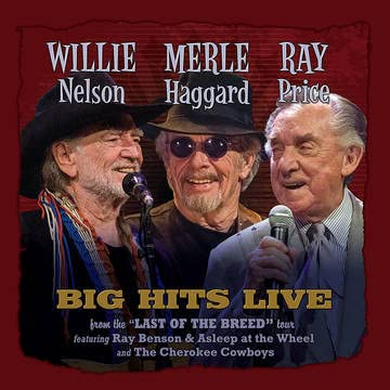 Willie Nelson, Merle Haggard, & Ray Price/Willie Merle & Ray Big Hits Live From the 'Last Of The Breed' Tour@RSD Black Friday Exclusive/Ltd. 1500