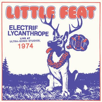 Little Feat/Electrif Lycanthrope: Live at Ultra-Sonic Studios, 1974@2LP 180g@RSD Black Friday Exclusive/Ltd. 5000