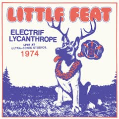 Little Feat/Electrif Lycanthrope: Live at Ultra-Sonic Studios, 1974@RSD Black Friday Exclusive/Ltd. 3000