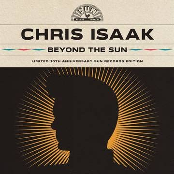 Chris Isaak/Beyond The Sun (10th Anniversary Sun Records Edition)@RSD Black Friday Exclusive