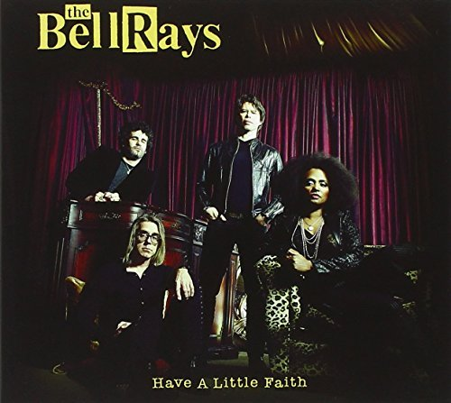 Bellrays Have A Little Faith