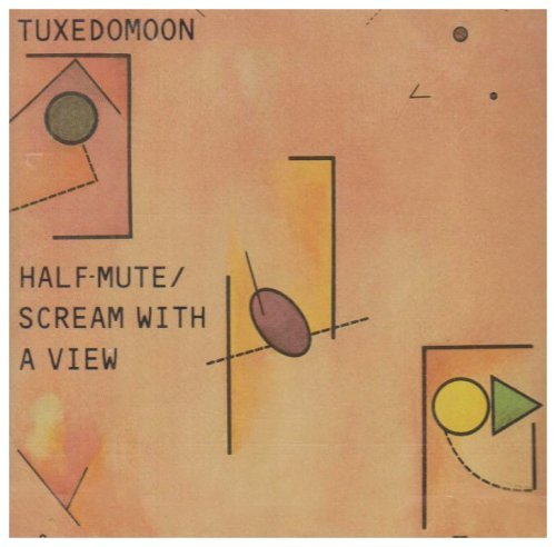 Tuxedomoon Half Mute Scream With A View