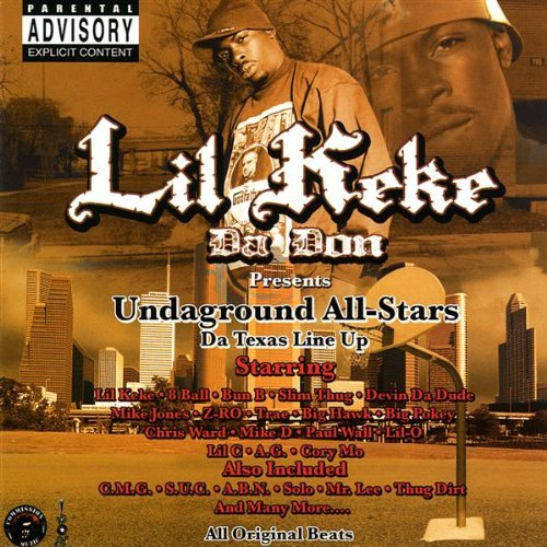 Lil' Keke Undaground All Stars Texas Li Explicit Version