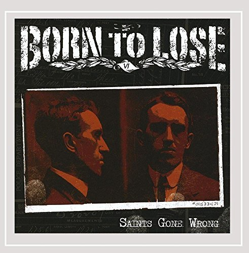 Born To Lose Saints Gone Wrong