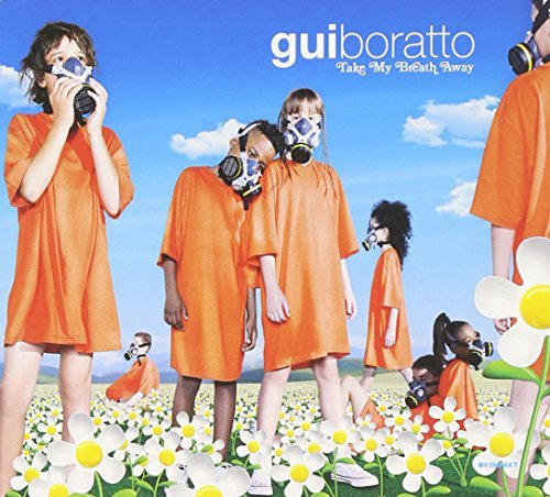 Gui Boratto Take My Breath Away