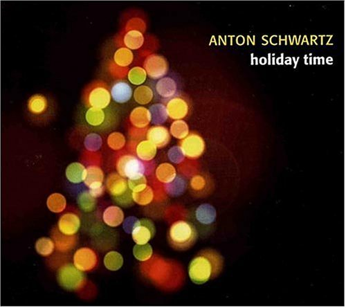 Anton Schwartz Holiday Time