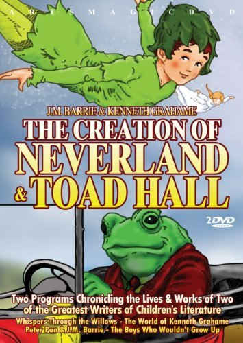 Creation Of Neverland & Toad H Barrie J.M. & Kenneth Grahame Nr